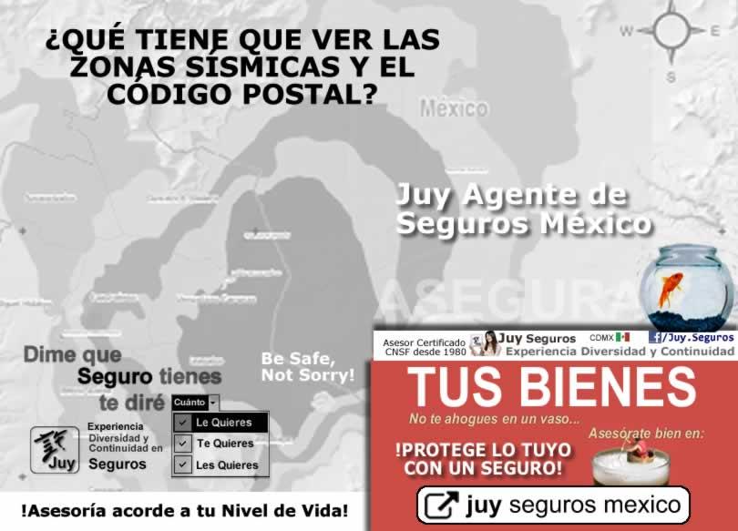 Codigo postal zonas sismicas y el costo de seguro de casa oficina comercio Juy Seguros México