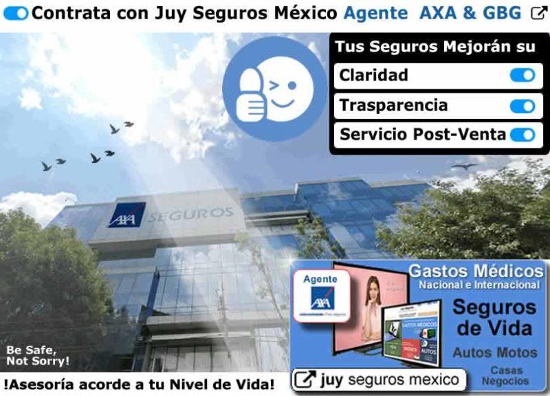 Agente AXA GBG MEXICO buscar asesor corredor intermediario JUY SEGUROS