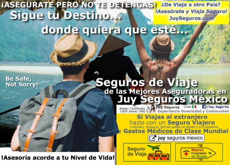 Asegúrate no te detengas con Seguro de Viaje contrata con Juy Seguros México